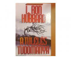 L.Ron Hubbard: A túlélés tudománya